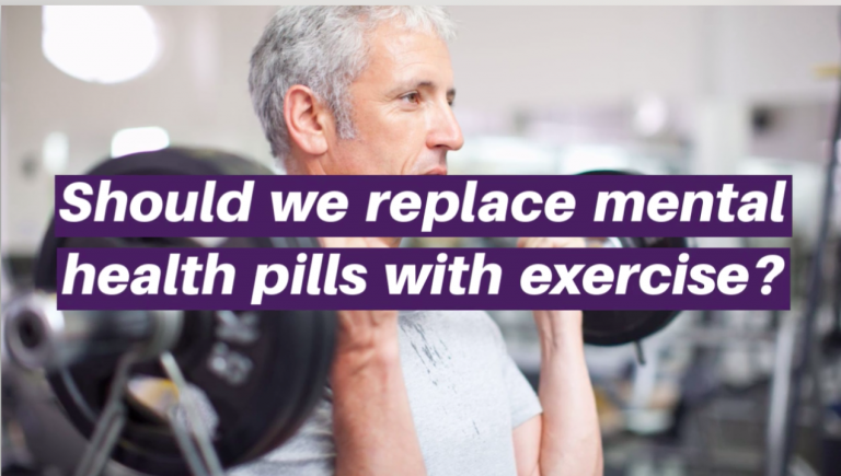 Should we replace mental health meds with exercise?