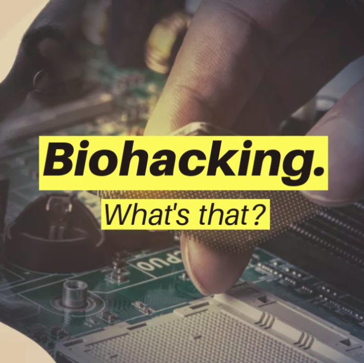 How Biohackers are trying to upgrade their minds & bodies